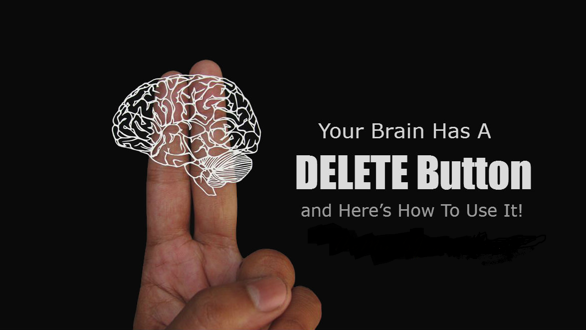 "Your Brain Has A ""Delete"" Button—Here's How To Use It."