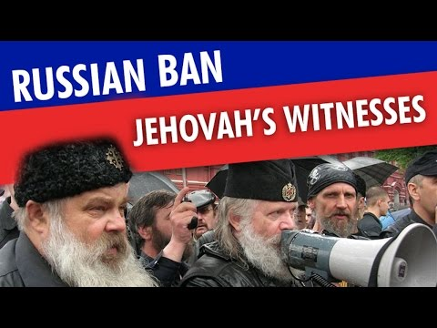 Russia bans Jehovah's Witnesses and labels group as extremists.