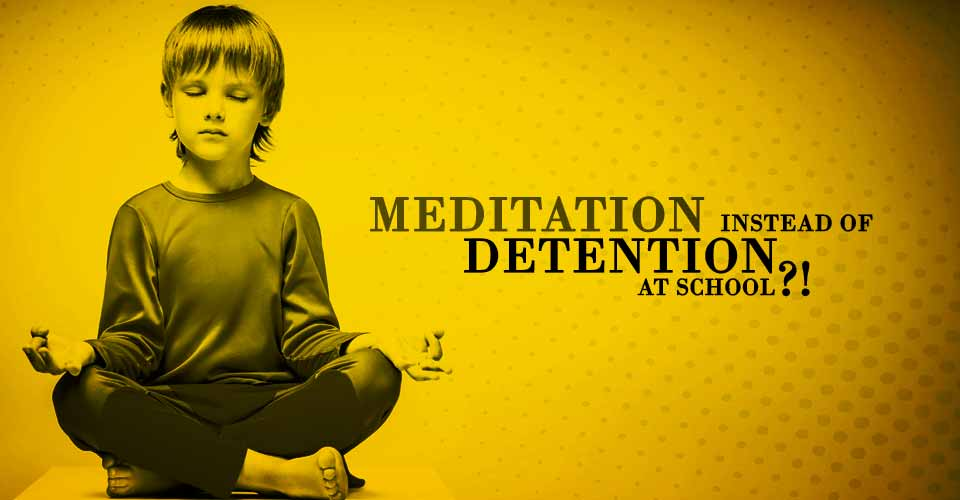 This school replaced detention with meditation. The results are stunning.