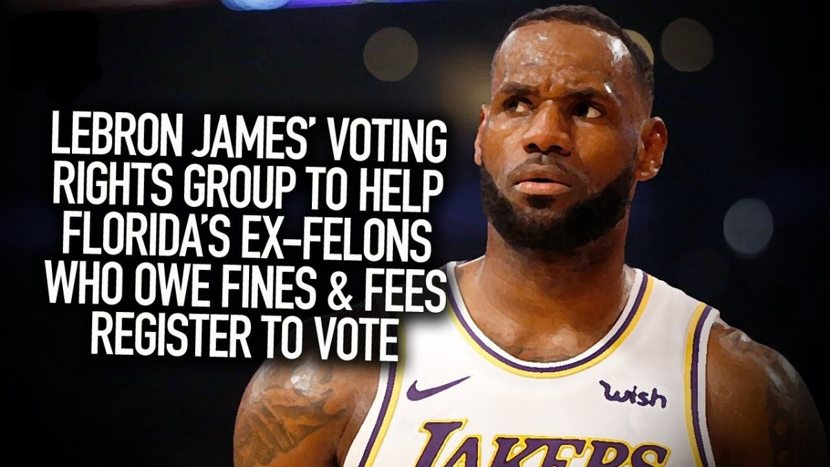LeBron James Helps To Pay Fees Of Floridians With Felony Convictions So They Can Vote.